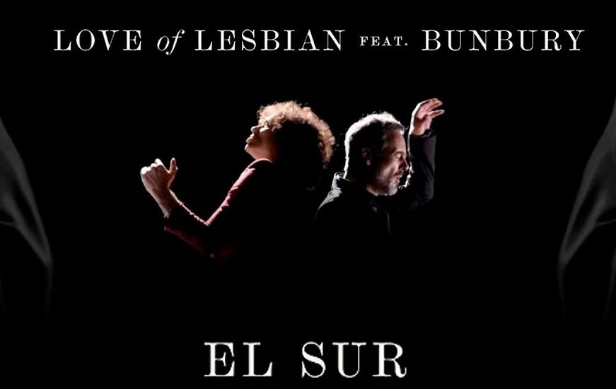 Love of Lesbian ft Enrique Bunbury – El Sur